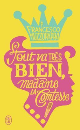 tout-va-tres-bien-madame-la-comtesse-francesco-muzzopappa-popcornandgibberish